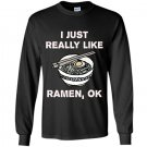 I just really like ramen ok funny ramen noodle Long Sleeve Gildan