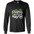 Its christmas and were all in misery xmas funny Long Sleeve Gildan