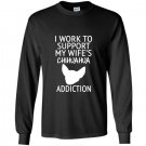I work to support my wifes chihuahua addiction gift Long Sleeve Gildan