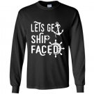 Lets get ship faced funny cruise vacation tee Long Sleeve Gildan