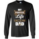 Mens my purpose in life calls me dad Long Sleeve Gildan