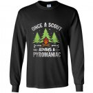 Scout once a scout always a pyromaniac gift Long Sleeve Gildan