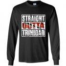 Straight outta trinidad trinidad flag Long Sleeve Gildan