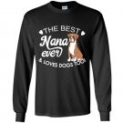The best nana ever and loves dogs too boxer lover Long Sleeve Gildan