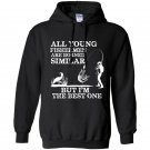 All young fishermen are born similar but im the best one Hoodie
