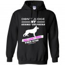 Dont judge my german shepherd and i wont judge your kids Hoodie