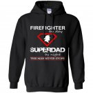 Firefighter by day superdad by night this man never stops Hoodie