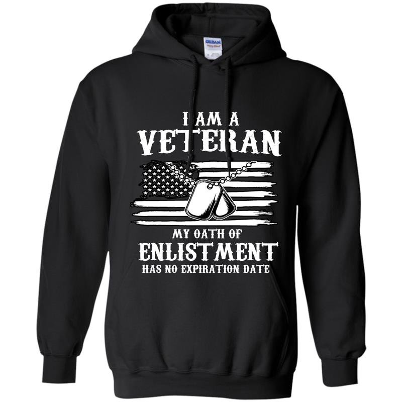I am a verteran my oath of enlistment has no expiration date Hoodie