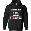 Im a bowler i love bowling Hoodie