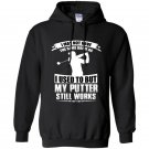 I may not have the same drive as i used to but my putter still works golf Hoodie