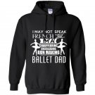 I may not speak french but iam a ballet dad Hoodie