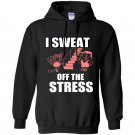 I sweat off the stress Hoodie