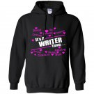 Its a writer thing Hoodie