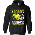 Its not just a hobby its my escape from reality baseball Hoodie