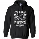 Mess with my chickens and theyll never find your body Hoodie