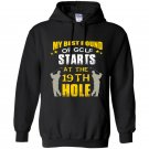 My best round of golf starts at the 19th hole Hoodie