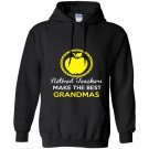 Retired teachers make the best grandmas Hoodie