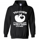 Teacher it takes a big heart to help shape little minds Hoodie