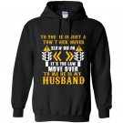 To you he is just a tow truck driver to me he is my husband Hoodie