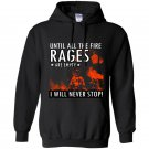 Until the fire races are empty i will never stop firefighter Hoodie