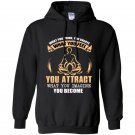 What you think you create what you feel you attract what you imagine you become Hoodie