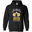 You can not buy happiness but you can buy beer Hoodie