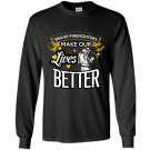 Brave firefighters make our lives better firefighter Long Sleeve Gildan