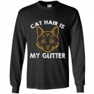 Cat hair is my glitter Long Sleeve Gildan