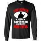 Firefighter because superhero isnt an official job title Long Sleeve Gildan