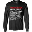 Firefighter encourager skilled kind compassionate hero dedicated caring Long Sleeve Gildan