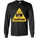 Gym is my second home Long Sleeve Gildan