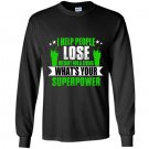 I help people lose weight for a living whats your superpower Long Sleeve Gildan