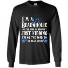 Im a beadaholic on the road to recovery Long Sleeve Gildan