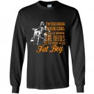 Im the biker your girl calls when she need to ride a fat boy Long Sleeve Gildan