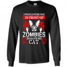 I would push you in front of zombies to save my cat Long Sleeve Gildan