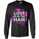 Love is in the hair Long Sleeve Gildan
