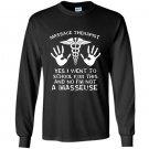 Massage therapist not a masseuse Long Sleeve Gildan