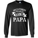 My favorite people call me papa fathers day gift Long Sleeve Gildan