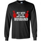 My wife has the most awsome husband Long Sleeve Gildan