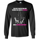 The best protection any woman can have is courage and a german shepherd Long Sleeve Gildan