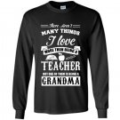 There arent many things i love more than being a teacher Long Sleeve Gildan
