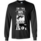The two most important days are the day that you are born Long Sleeve Gildan