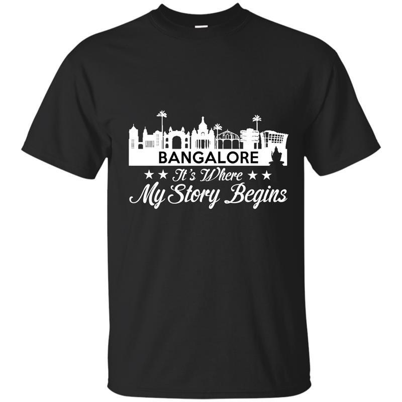 Bangalore its where my story begins t-shirt