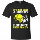 Its not just a hobby its my escape from reality baseball t-shirt