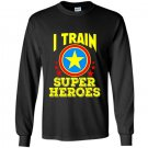 I train super heroes for awesome teachers Long Sleeve Gildan