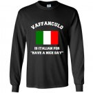 Vaffanculo is italian for have a nice day funny italy Long Sleeve Gildan