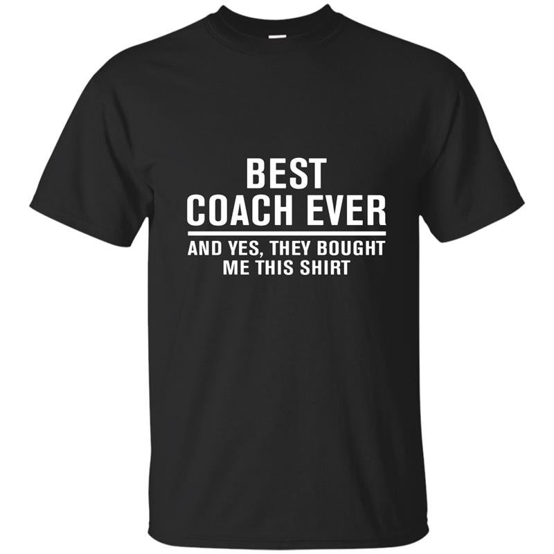 Best coach ever yes they bought me this t-shirt