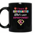 I teach kindergarten superhero whats your superpower coffee Mug_Black