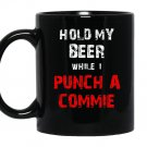 Hold my beer while i punch a commie beer drinking Mug Black