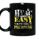 Hvac techif hvac was easy call it plumbing Mug Black